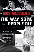 The Way Some People Die (Lew Archer #3)