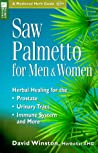 Saw Palmetto for Men & Women: Herbal Healing for the Prostate, Urinary Tract, Immune System and More