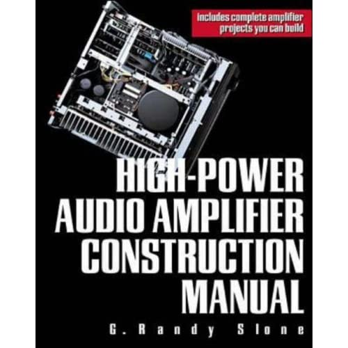 high power audio amplifier construction manual by g randy slone rh goodreads com High Power Tube Amplifier high-power audio amplifier construction manual by g. randy slone