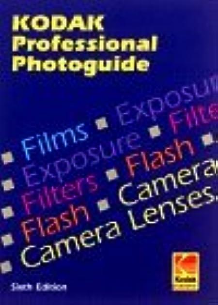 kodak professional photoguide by eastman kodak company rh goodreads com kodak professional photoguide pdf Kodak Tips for Photography