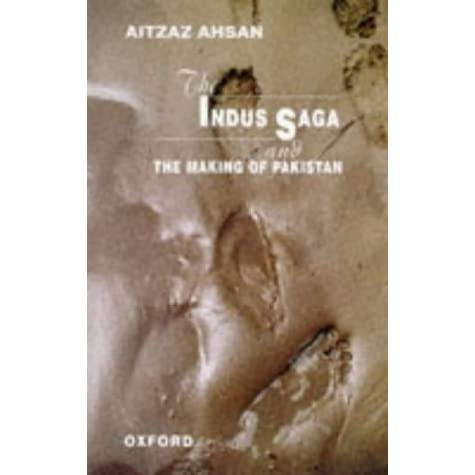 The Indus Saga And The Making Of Pakistan Pdf