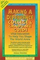 Making a Difference College & Graduate Guide: Education to Shape the World Anew