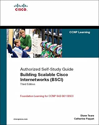 Building Scalable Cisco Internetworks (BSCI): Authorized