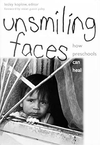 Unsmiling Faces: Creating Preschools That Heal