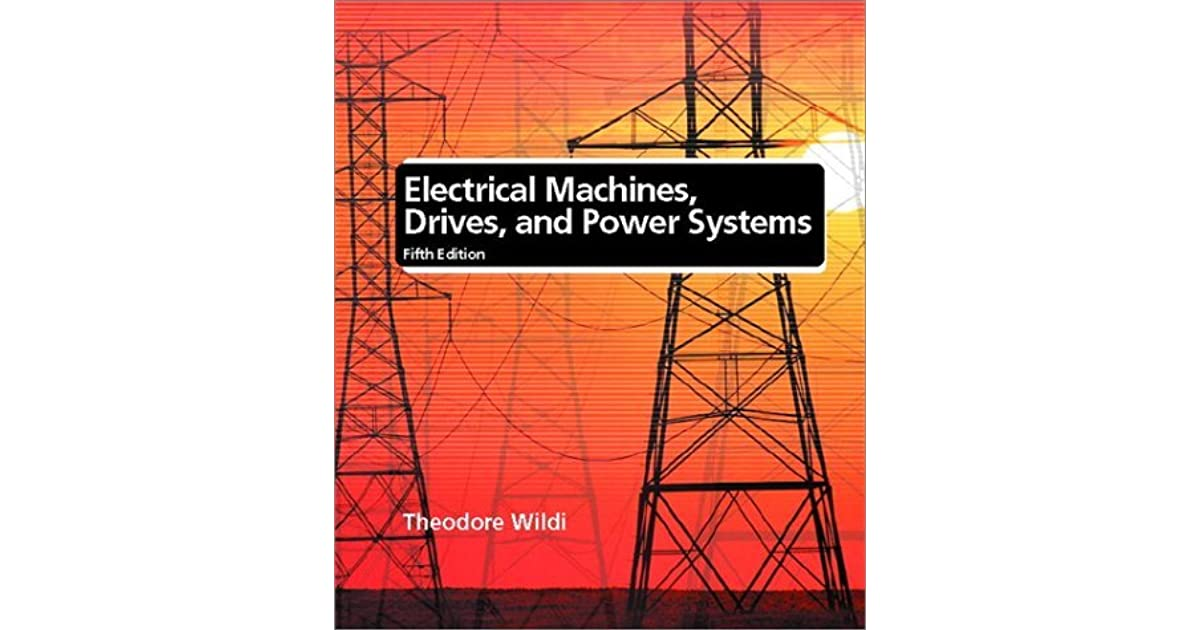 Electrical machines drives and power systems by theodore wildi fandeluxe Gallery