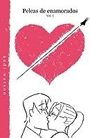 Peleas de enamorados, Vol. 1 (Love Fights, #1)