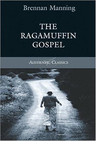The Ragamuffin Gospel (Authentic Classics)