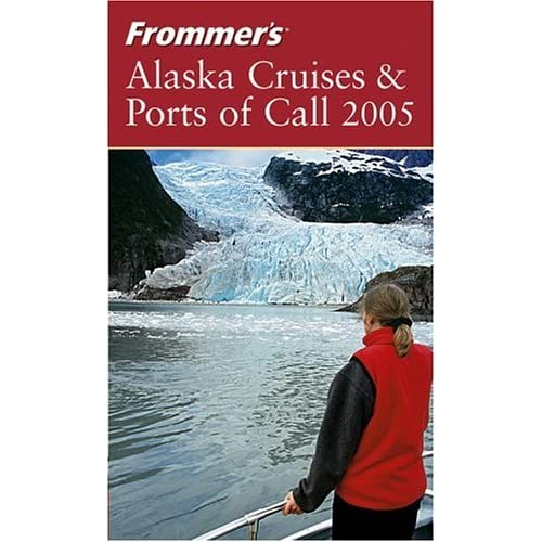 Frommers Alaska Cruises Ports Of Call By Jerry Brown - Alaskacruises com