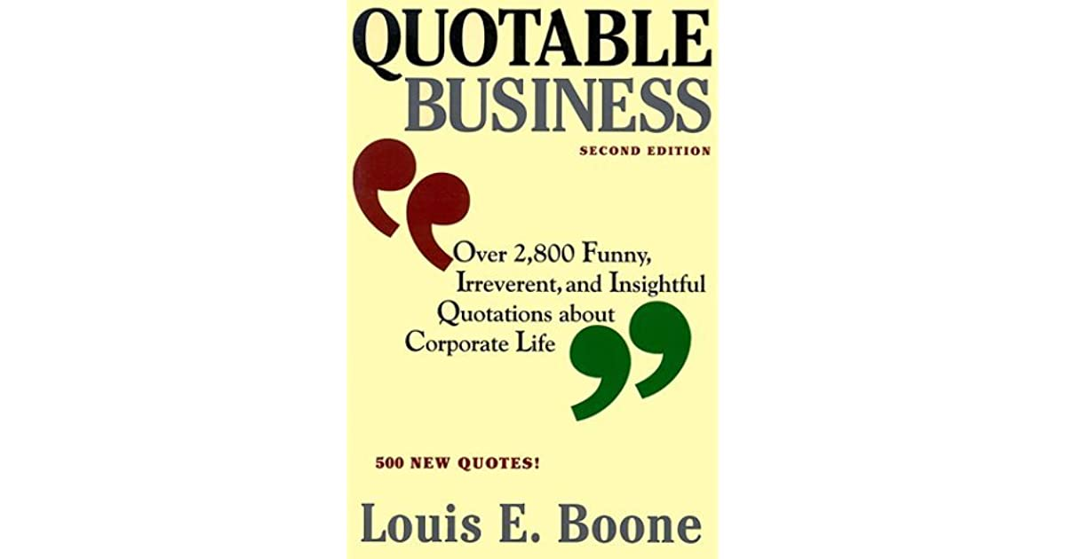 quotable business over funny irreverent and insightful