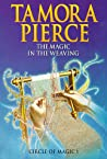 The Magic in the Weaving by Tamora Pierce