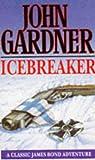 Icebreaker (John Gardner's Bond, #3)