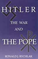 Hitler, the War and the Pope