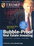 Bubble-Proof Real Estate Investing [With CD-ROM with Workbook and Trump Cards]