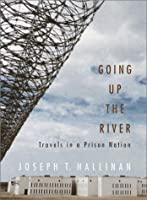 Going Up the River: Travels in a Prison Nation