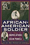 The African American Soldier: From Crispus Attucks To Colin Powell
