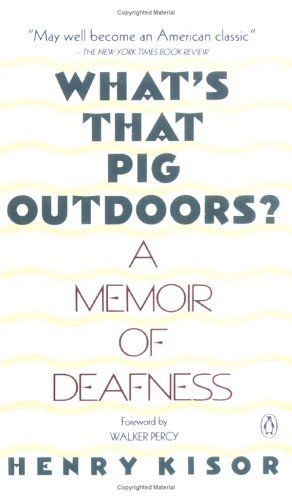 What's That Pig Outdoors  A Memoir of Deafness