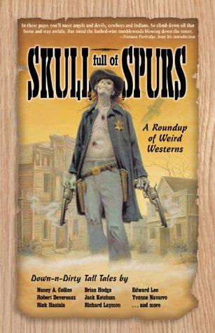 Skull Full of Spurs: A Roundup of Weird Westerns