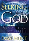 Seeking & Finding God: In Search of the True Faith