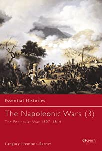 The Napoleonic Wars (3): The Peninsular War 1807-1814