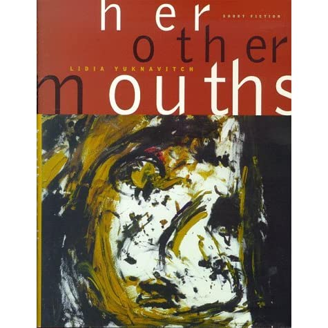 Download Her Other Mouths By Lidia Yuknavitch