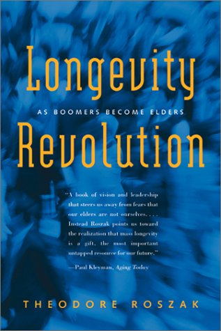 Longevity Revolution: As Boomers Become Elders