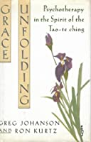 Grace Unfolding        (bell Tower): Psychotherapy in the Spirit of the Tao-te Ching (A Bell Tower Book)