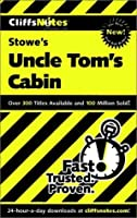 Cliffs Notes: Stowe's Uncle Tom's Cabin