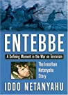 Entebbe: A Defining Moment in the War on Terrorism--The Jonathan Netanyahu Story
