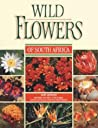 Photographic Guide To Wildflowers Of South Africa (Photographic Guides)