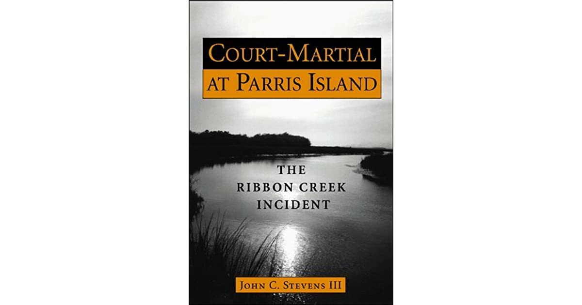 CourtMartial at Parris Island The Ribbon Creek Incident