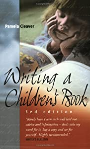 Writing A Children's Book: How To Write For Children And Get Published