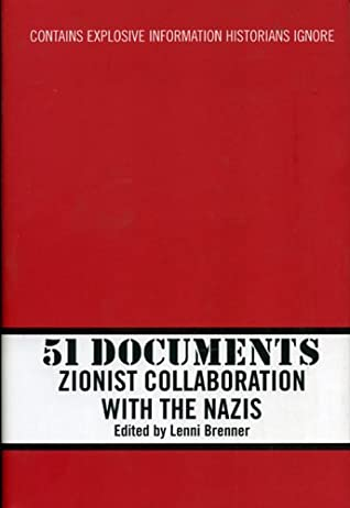 51 Documents: Zionist Collaboration with the Nazis