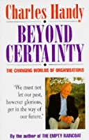 Beyond Certainty: Changing World of Organisations