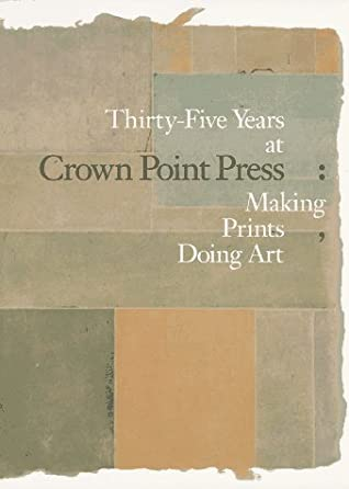 Thirty-five Years at Crown Point Press by Karin Breuer