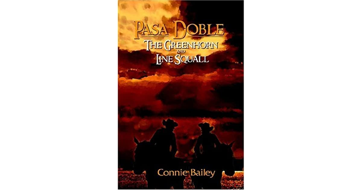 Pasa Doble The Green Horn And Line Squall By Connie Bailey