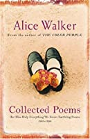 Collected Poems: Her Blue Body Everything We Know: Earthling Poems 1965 1990