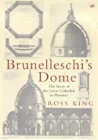 Brunelleschi's Dome: The Story of the Great Cathedral in Florence
