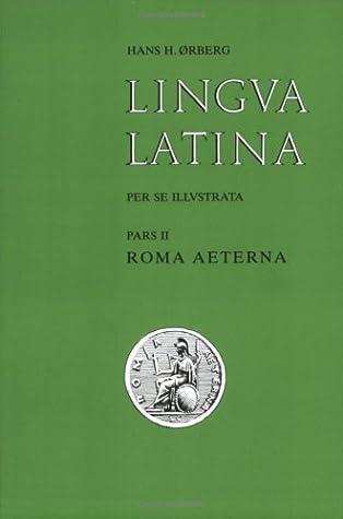 Lingua Latina Per Se Illustrata Pars Ii Roma Aeterna By Hans Henning ørberg