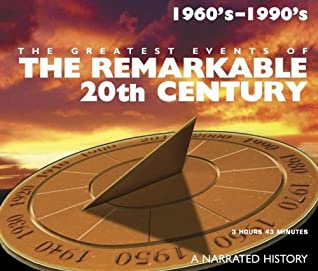 The Greatest Events of The Remarkable 20th Century: 1960's-1990's (The DocuBook Series)