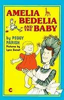 Amelia Bedelia and the Baby (Amelia Bedelia (HarperCollins Paperback))