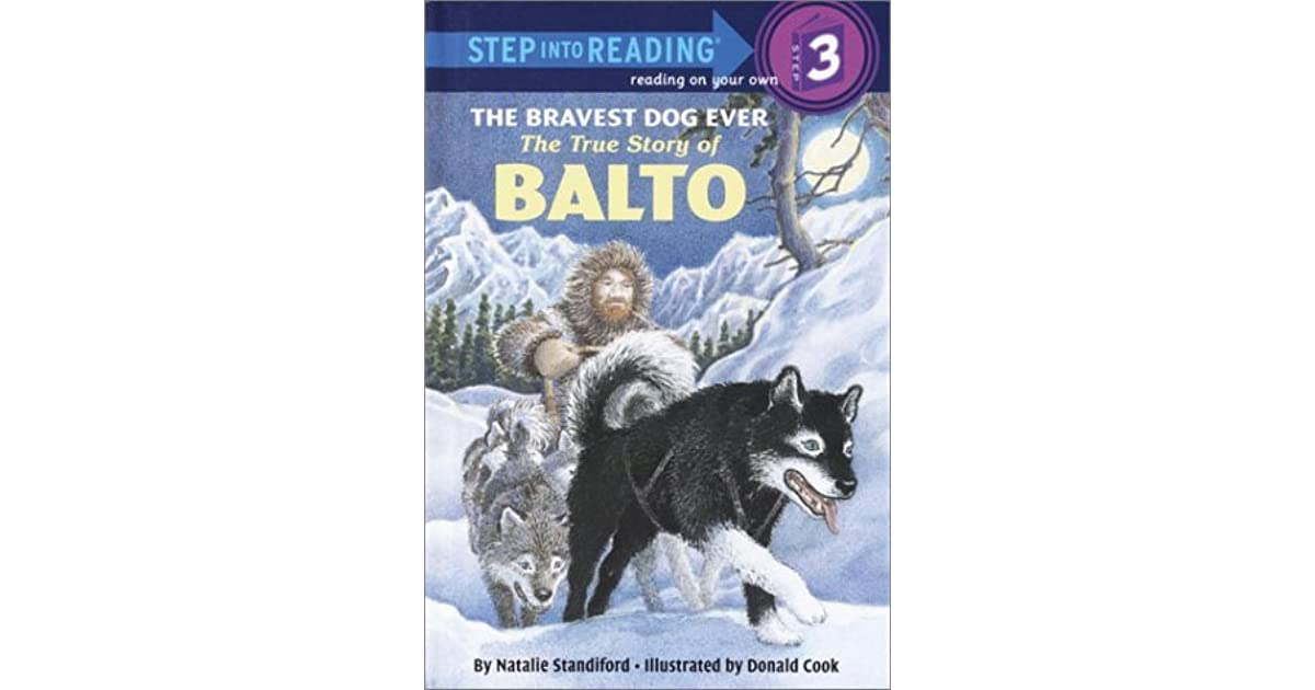 Bravest Dog Ever: Story of Balto by Natalie Standiford