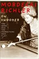 On Snooker: The Game and the Characters Who Play It