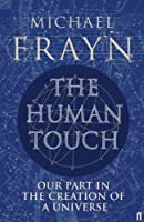 The Human Touch: Our Part in the Creation of a Universe