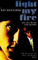 Light My Fire - My Life With The Doors