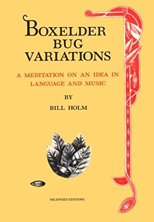 Boxelder Bug Variations: A Meditation on an Idea in Language and Music