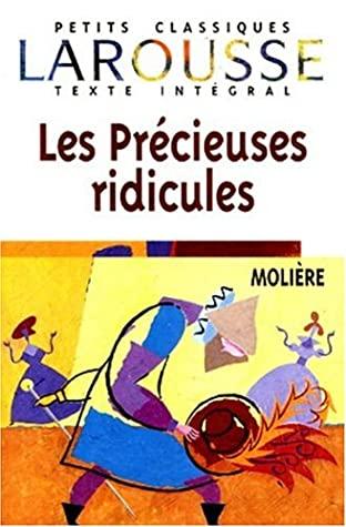 Les Précieuses Ridicules by Molière