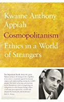 cosmopolitanism ethics in a world of strangers philosophy essay Cosmopolitanism: ethics in a world of strangers africa in the philosophy of culture, the ethics of identity his essay, the case for.