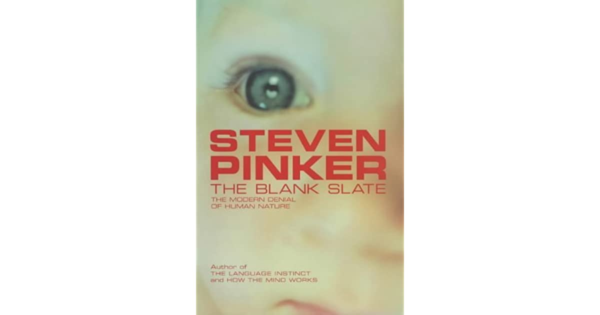 a critique on the blank slate essay The blank slate attitude, he writes, perverts education, childrearing, and the arts into forms of social engineering the ghost in the machine mentality threatens to outlaw biomedical research that could alleviate human suffering.