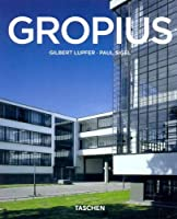 Walter Gropius 1883   1969 (Taschen Basic Art Series) (Spanish Edition)