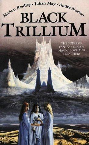 Black Trillium by Marion Zimmer Bradley